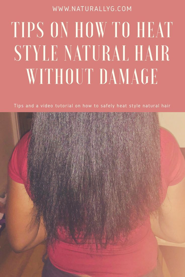 Tips On How To Heat Style Natural Hair Without Damage Includes Tips On How To Blow Dry And Flat Iron Your Hair Plus Video Tutorial Naturally G Heat Natural Hair Flat