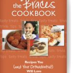 The Braces Cookbook Offers Recipes To Make You Your Kids And Orthodontist All Happy