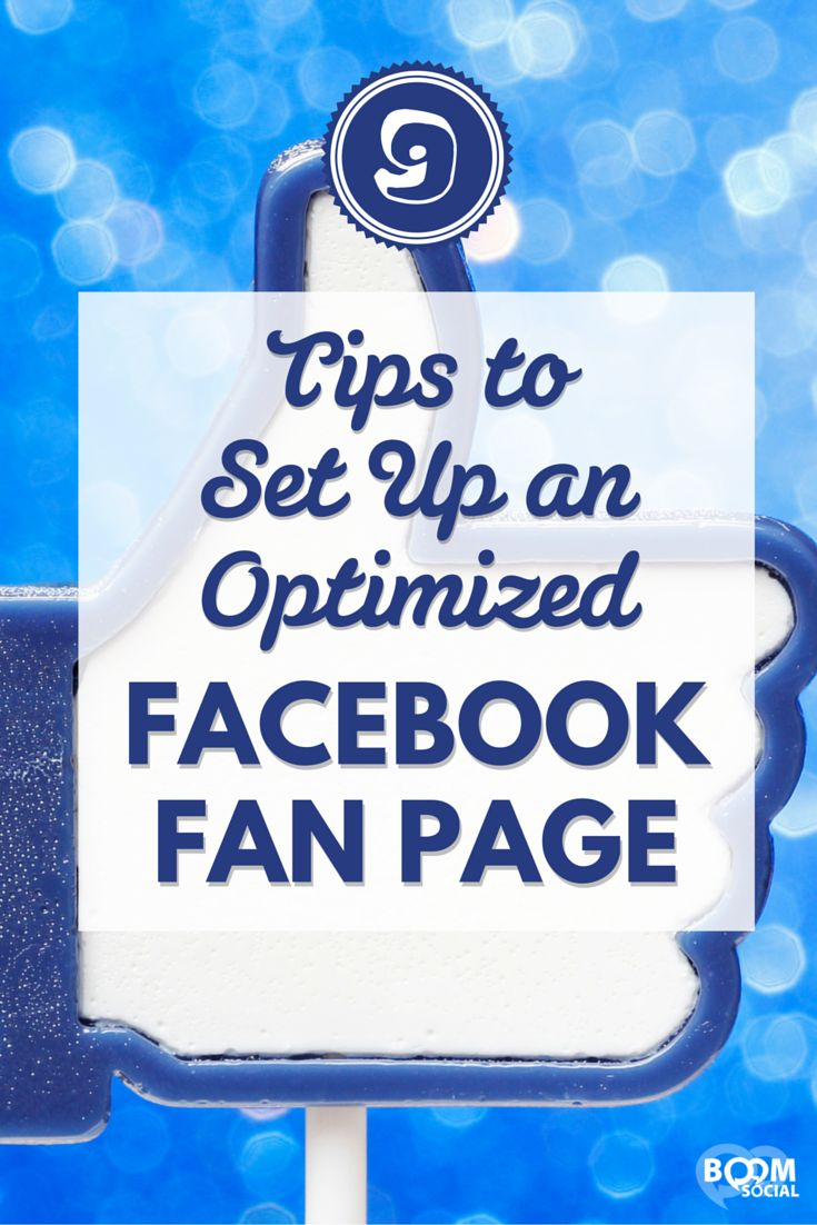 9 Tips to Set Up an Optimized Facebook Fan Page
