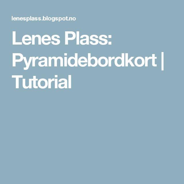 Lenes Plass: Pyramidebordkort | Tutorial