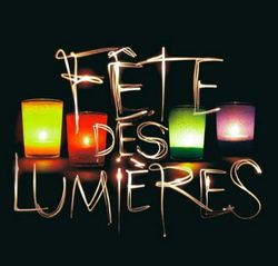 Lyon, pour la fête des lumières le 8 décembre et pendant 3 jours autour de cette date.