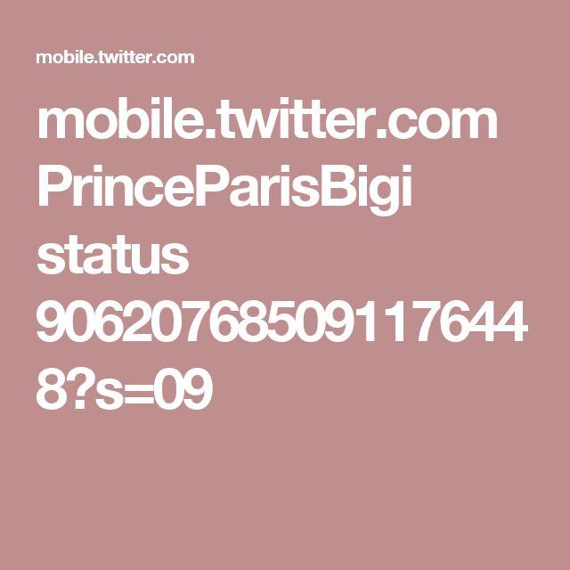 mobile.twitter.com PrinceParisBigi status 906207685091176448?s=09