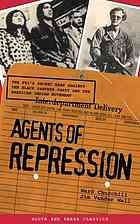 Agents of repression : the FBI's secret wars against the Black Panther Party and the American Indian Movement by Ward Churchill and Jim Vander Wall