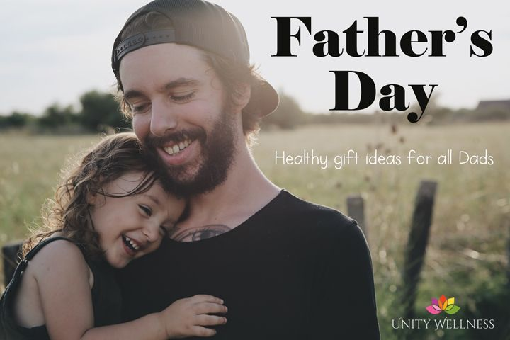 Healthy Father's Day Gift Ideas from Nyree at www.unitywellness.com.au