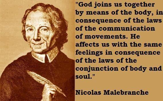 MALEBRANCHE (1638-1715),  divide de forma definitiva a alma do corpo, aprofundando mais ainda o processo iniciado por Descartes.