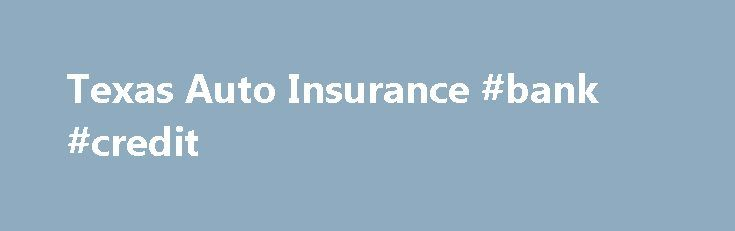 Texas Auto Insurance #bank #credit http://insurance.remmont.com/texas-auto-insurance-bank-credit/  #auto insurance in texas # Texas Auto Insurance The state motto of Texas is. Friendship. Texas car insurance is something you have to be careful with. Like most states in the country, the courts in Texas follow the Tort System, which means that someone is always found to be at fault for causing an accident. […]The post Texas Auto Insurance #bank #credit appeared first on Insurance.