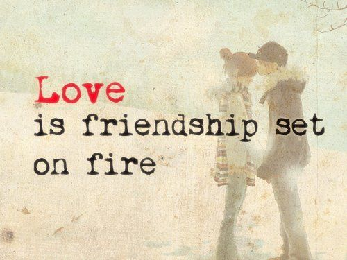 Love is.: Friendship Sets, Best Friends, Laughing Quotes Life Marriage, Awesome Friends Quotes, Favorite Quotes, Baseb Friendship Quotes, Love Quotes, Fire, True Stories