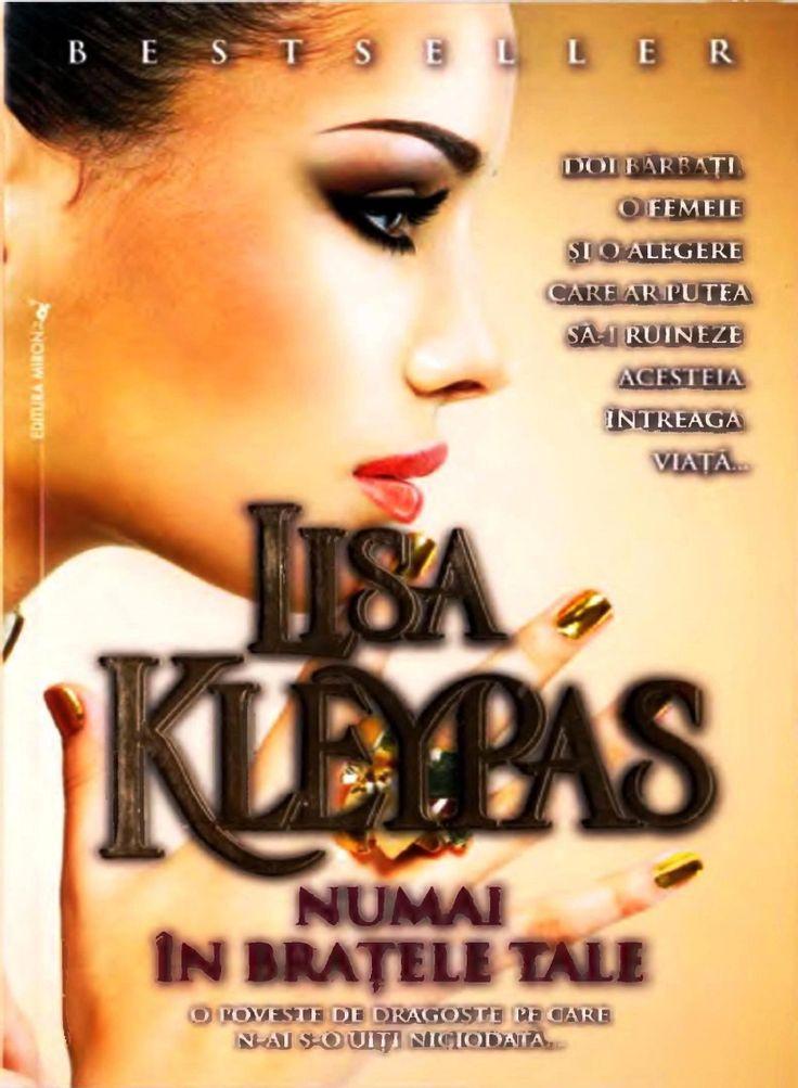 Lisa Kleypas Numai in Bratele Tale