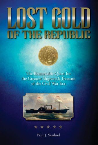 Lost Gold of the Republic: The Remarkable Quest for the Greatest Shipwreck Treasure of the Civil War Era:   This book traces the dramatic history of the SS <i>Republic,</i> a paddlewheel steamship that sank in 1865 in a hurricane off the coast of Georgia with a reported $400,000 in gold and silver coins on board. Lost to history for 138 years, in 2003 the ship was located in deep water by Odyssey Marine Exploration of Tampa, Florida. The find has led to the recovery of more than 50,000...