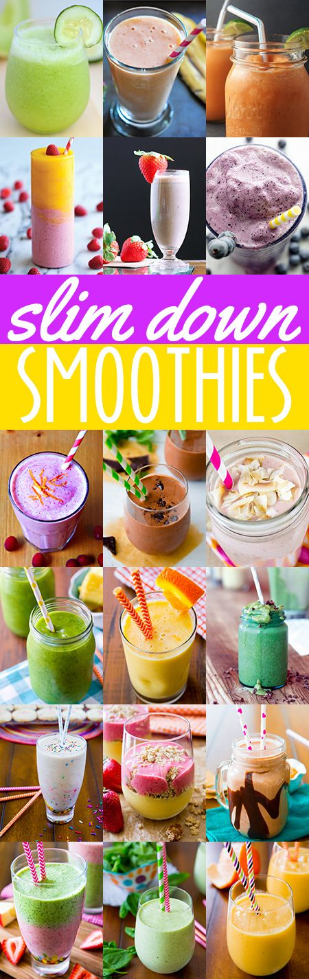 20 delicious SLIM DOWN smoothie recipes to try. These are really good.