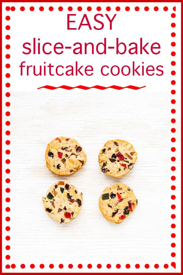 Slice And Bake Fruitcake Cookies New Version Recipe Cookies