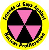 Friends of Gays Against Nuclear Proliferation--Gay Pride Rainbow Store BUTTON