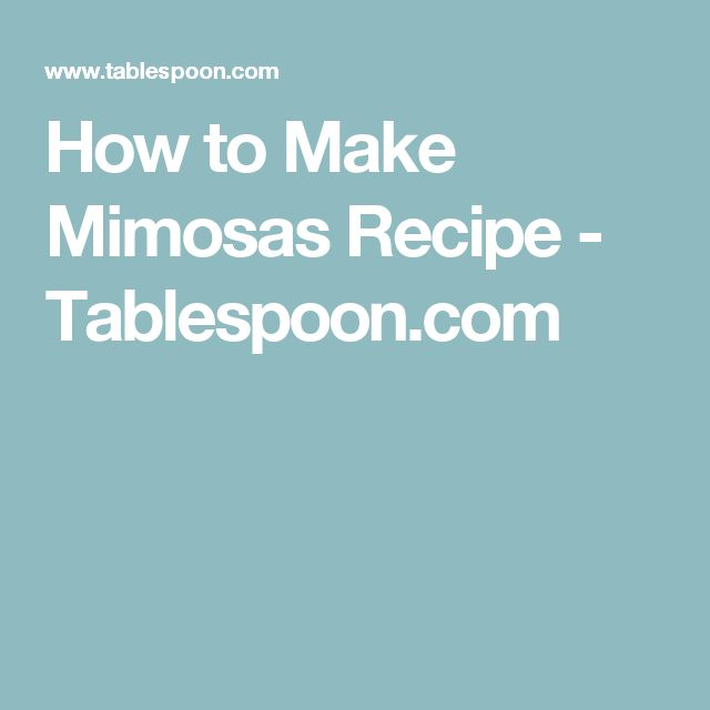 How to Make Mimosas Recipe - Tablespoon.com