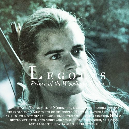 Legolas - Prince of the Woodland Realm. Son of King Thranduil, Legolas was an unique elf able to connect four races.