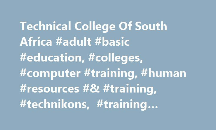 Technical College Of South Africa #adult #basic #education, #colleges, #computer #training, #human #resources #& #training, #technikons, #training #companies #and #centres, # http://uganda.remmont.com/technical-college-of-south-africa-adult-basic-education-colleges-computer-training-human-resources-training-technikons-training-companies-and-centres/  # Outline of N Courses All N Certificate and Diplomas are issued by the National Department of Education and are recognised by Commerce and…