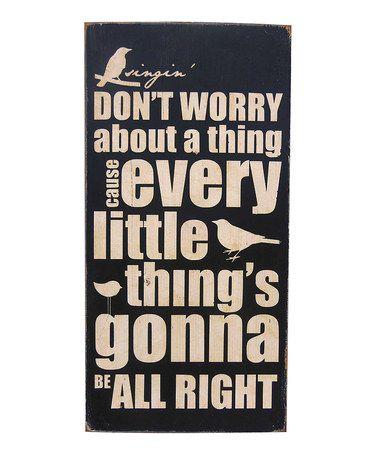 Look at this #zulilyfind! 'Don't Worry' Wood Sign #zulilyfinds