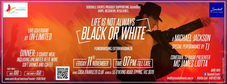 On November 11 come see a special guest performance from The King Of Pop Show at 'Life is not always BLACK OR WHITE' at Casa D'Abruzzo Club. Also featuring the famous entertainer and comedian James Liotta and live music from Un-Limited Band throughout the night. Come along to support beyondblue. Brought to you by Seashell Events.