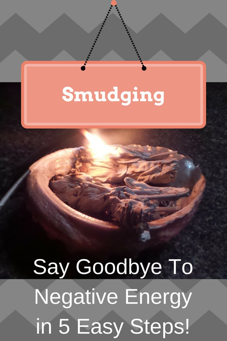 Smudging, Say goodbye to negative energy in 5 easy steps