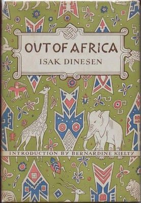 """Isak Dinesen's (aka Karen Blixen) wonderful book OUT OF AFRICA, which begins with the words, """"I had a farm in Africa . . ."""" and tells of her life in Kenya."""