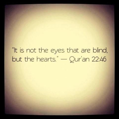 Quotes About Love Quran : ... Quran 22:46] Islamic Quotes Pinterest It is, Daily inspiration
