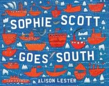 Sophie Scott Goes South  Author/Illustrator: Alison Lester    Publisher: Viking (Penguin), $29.965 RRP  Publication Date: 23 May 2012  Format: Hardcover  ISBN: 9780670880683   For ages: 5+ years   Type: Picture book