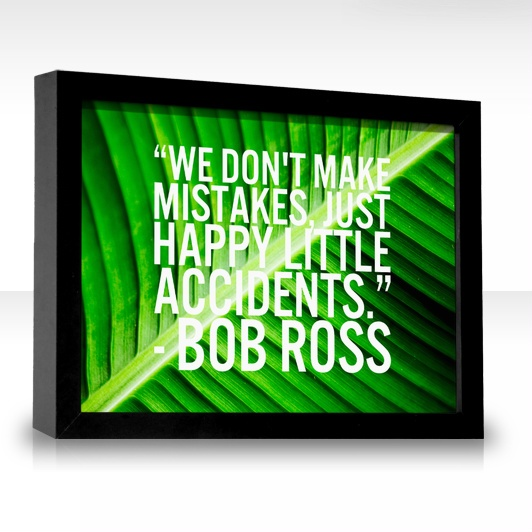 """""""We don't make mistakes..."""" - Bob Ross: Maya Angelou, Bobs Ross, Oysters, Quotes, Looks For Alaska, John Green, The World, Oscars Wild, Love Letters"""