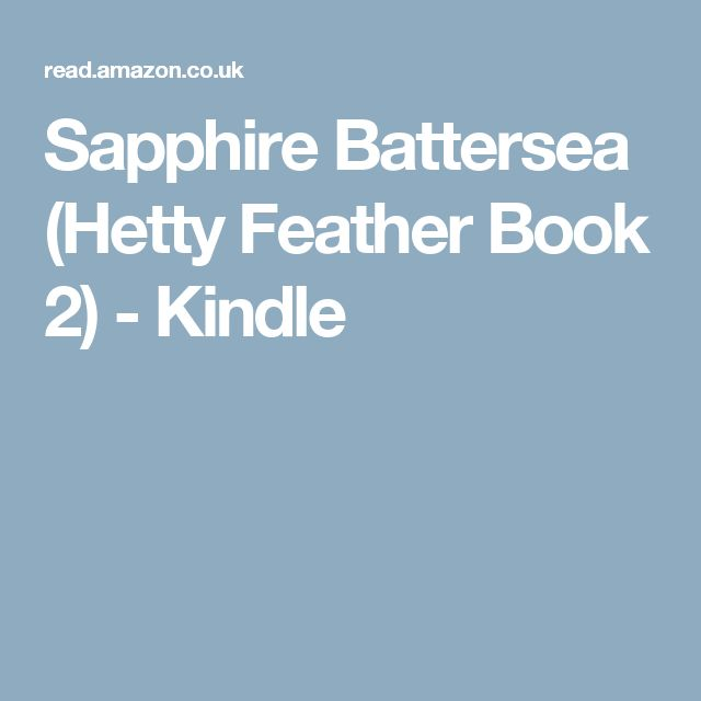 Sapphire Battersea (Hetty Feather Book 2) - Kindle