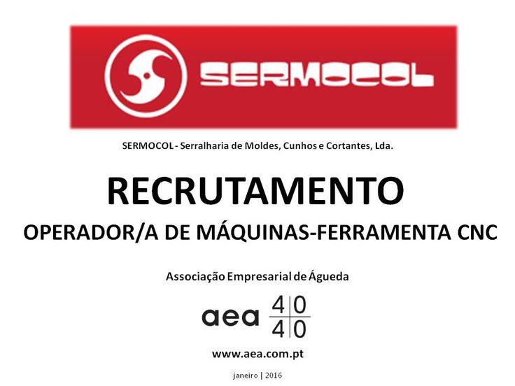 """A Associação Empresarial de Águeda divulga o  Recrutamento para a """"SERMOCOL-Serralharia de Moldes,Cunhos e Cortantes,Lda."""" ____________ANÚNCIO____________ https://www.facebook.com/180305488683047/photos/a.197609600285969.48389.180305488683047/1033923296654591/?type=3&theater ou http://www.aea.com.pt/  Faça LIKE em https://www.facebook.com/pages/Associação-Empresarial-de-Águeda/180305488683047 E  Acompanhe o FACEBOOK da AEA com mais informações úteis ."""