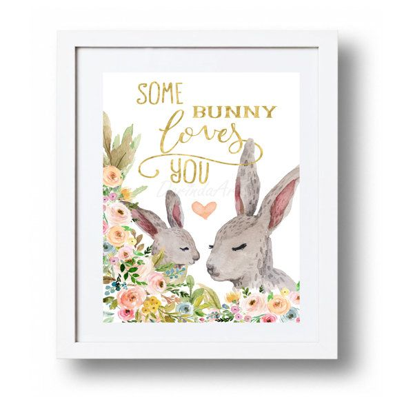Floral Bunny Printable Print Bunny quote Some bunny loves you