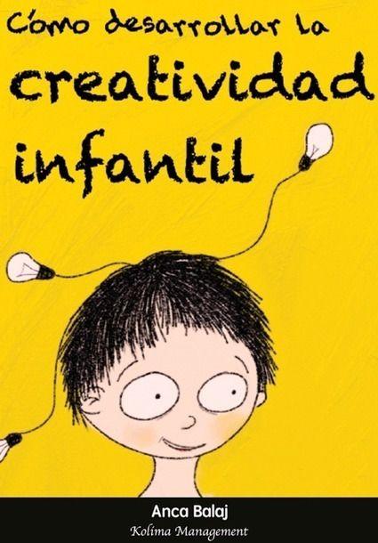 Tarkus Kids: Cómo desarrollar la creatividad infantil | altas capacidades | Scoop.it