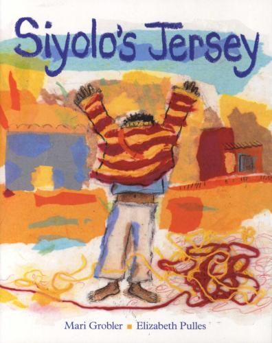Siyolo's Jersey  by Mari Grobler with illustrations by Elizabeth Pulles
