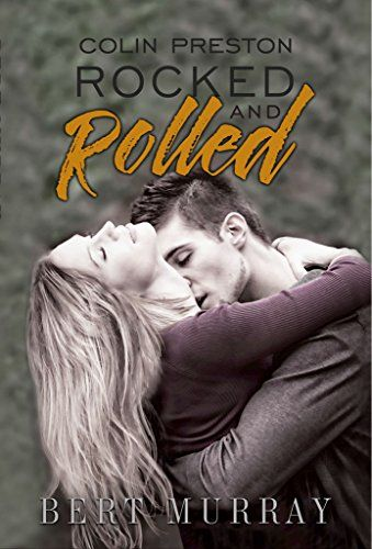 Free: Colin Preston Rocked And Rolled - http://www.justkindlebooks.com/free-colin-preston-rocked-rolled-6/