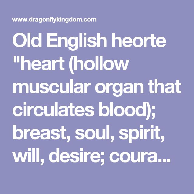 """Old English heorte """"heart (hollow muscular organ that circulates blood); breast, soul, spirit, will, desire; courage; mind, intellect,"""" from Proto-Germanic *herton- ...  cardiac - Online Etymology Dictionary  www.etymonline.com/index.php?term=cardiacProxy Highlight  or directly from Latin cardiacus, from Greek kardiakos """"pertaining to the heart,"""" from kardia """"heart,"""" from PIE root *kerd- (1) """"heart"""" (see heart (n.))"""