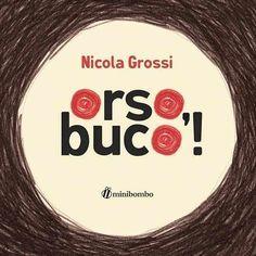 CiaU: E all'improvviso... Orso, Buco! / Qui troverai alcune attività musicali che si possono realizzare con il bellissimo libro di Nicola Grossi. #educazionemusicale #libriperbambini