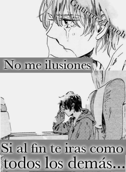 -No lo hagas...- #GutierrezTenoh #Anime #Frases