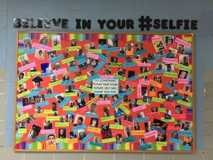 "Middle school bulletin board idea: ""Believe in your #selfie"" Have each student take a selfie and put it up with a #adjective that describes them. ""Do something today for which your future self will thank you."" The kids love seeing their faces in the hallway and it builds a grade-level community too."