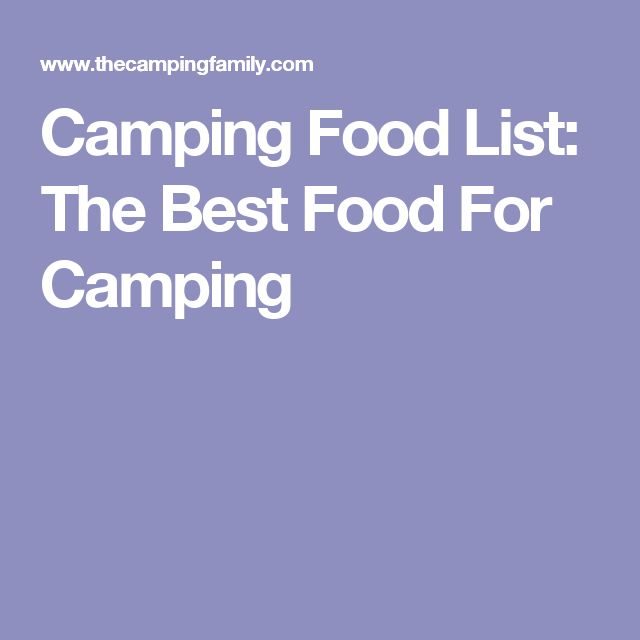 Camping Food List: The Best Food For Camping