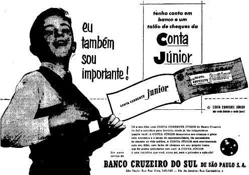 Conta bancária para crianças em 1954. Propaganda do Banco Cruzeiro do Sul, em São Paulo.