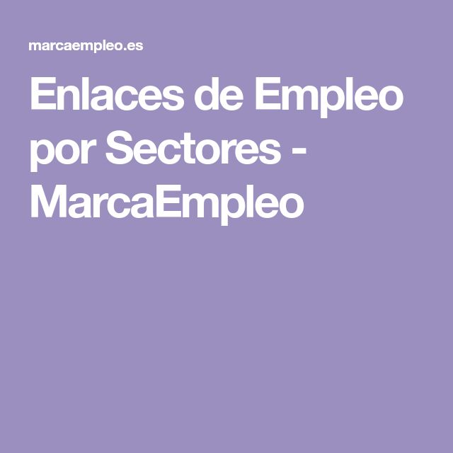 Enlaces de Empleo por Sectores - MarcaEmpleo