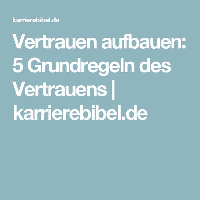 Vertrauen aufbauen: 5 Grundregeln des Vertrauens | karrierebibel.de
