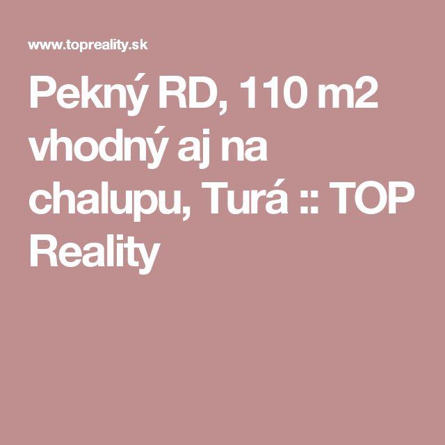 Pekný RD, 110 m2 vhodný aj na chalupu, Turá :: TOP Reality