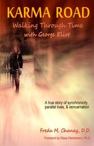 Karma Road: Walking Through Time with George Eliot by Freda M. Chaney D.D., http://www.amazon.com/dp/1515321398/ref=cm_sw_r_pi_dp_omHWvb1V5K2SG