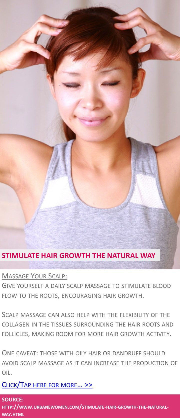 Stimulate hair growth the natural way - Massage your scalp - Click for more: http://www.urbanewomen.com/stimulate-hair-growth-the-natural-way.html