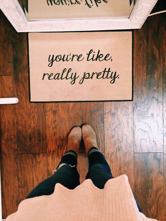 you're like really pretty rug