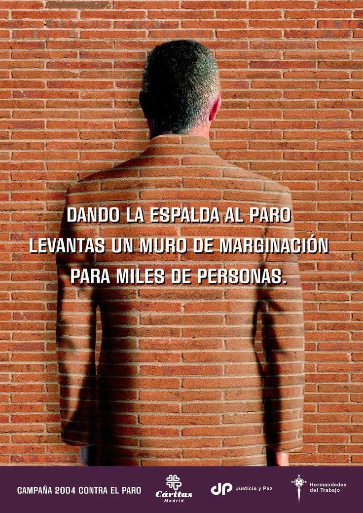 2004.- Dando la espalda al paro levantas un muro de marginación para miles de personas.