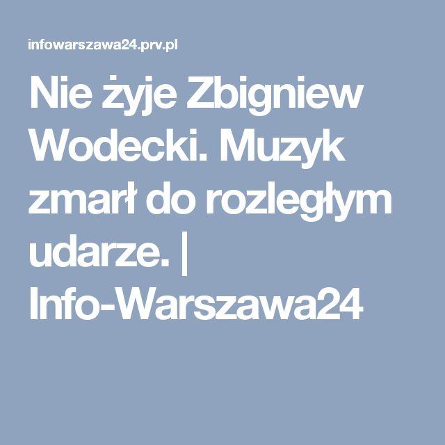 Nie żyje Zbigniew Wodecki. Muzyk zmarł do rozległym udarze. | Info-Warszawa24