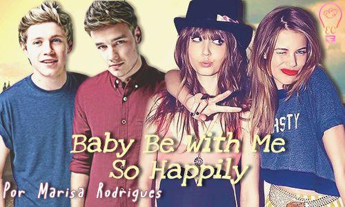 Capa Fanfic Baby Be With Me So Happily por Marisa / One Direction, Finalizada / Espaço Criativo