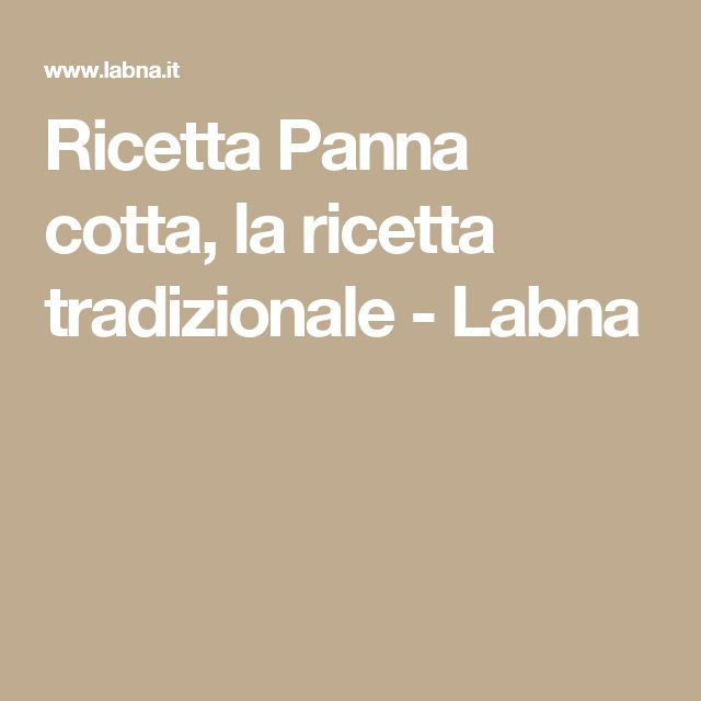 Ricetta Panna cotta, la ricetta tradizionale - Labna