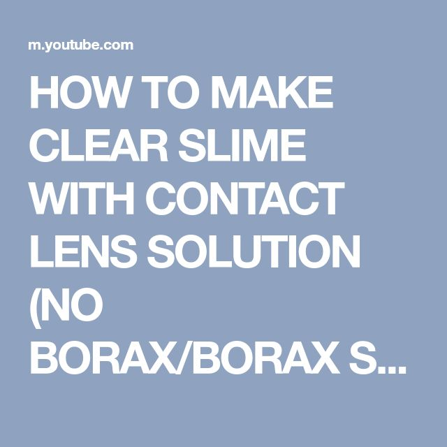 HOW TO MAKE CLEAR SLIME WITH CONTACT LENS SOLUTION (NO BORAX/BORAX SUBSTITUTE) - YouTube