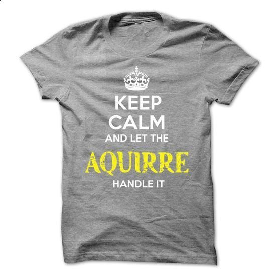 AQUIRRE KEEP CALM Team - #band shirt #tshirt bag. ORDER NOW => https://www.sunfrog.com/Valentines/AQUIRRE-KEEP-CALM-Team-57179383-Guys.html?68278